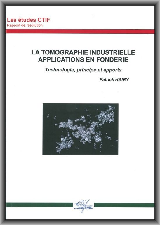 La tomographie industrielle - Applications en fonderie